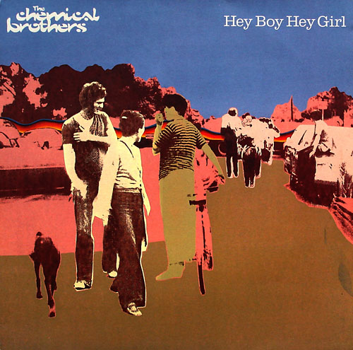 Chemical Brothers - Hey Boy Hey Girl