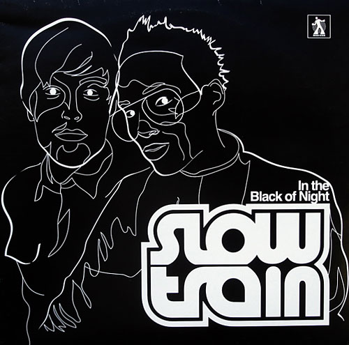Slow Train - In The Black Of Night